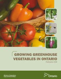Publication 836, Growing Greenhouse Vegetables in Ontario